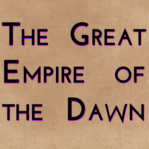 The Great Empire of the Dawn - History of Westeros