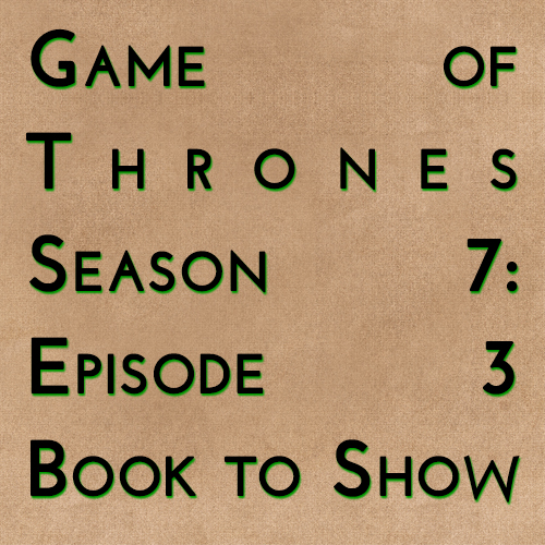 Game of Thrones: S07E03